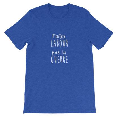 t shirt agriculture humour - faites labour pas la guerre - bleu roi