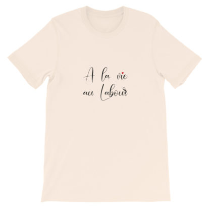 t-shirt agricole humour - a la vie au labour - creme