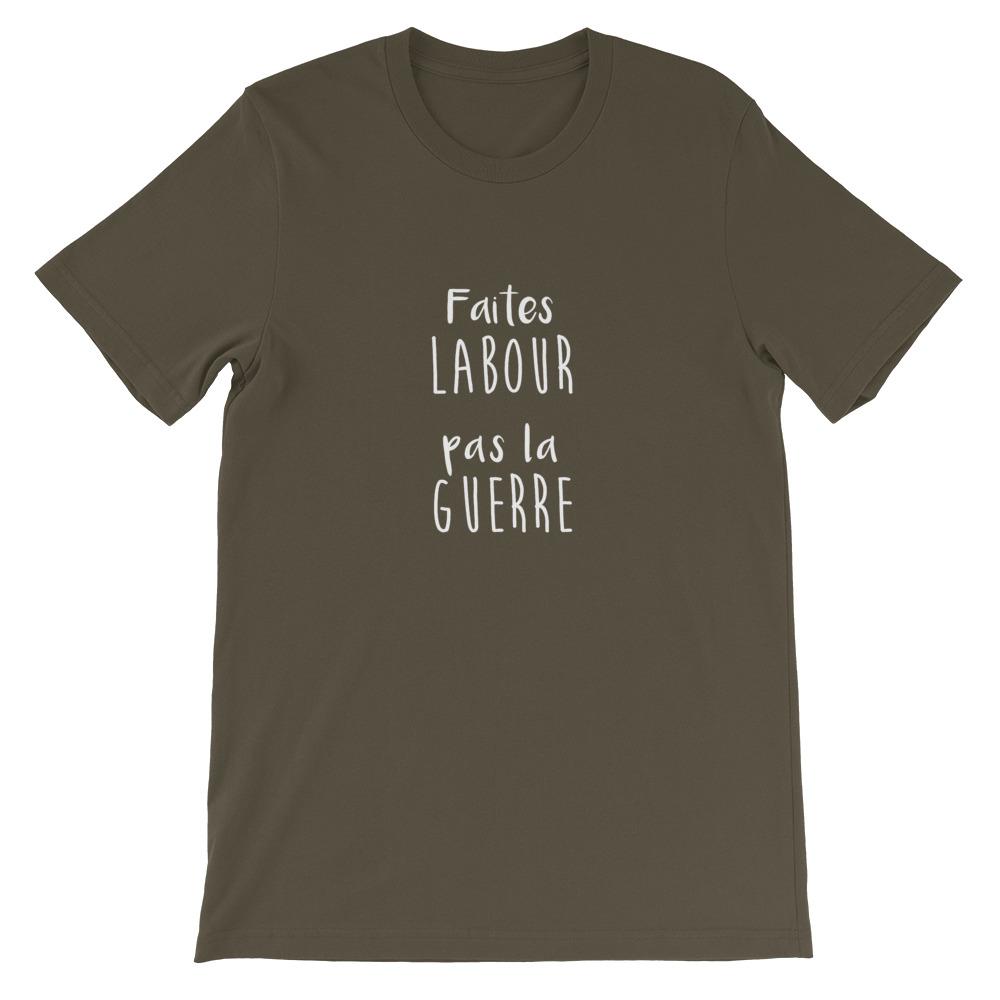T-shirt - Faites Labour pas la Guerre