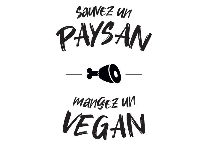 sauvez un paysan mangez un vegan - jeu de mots agriculture
