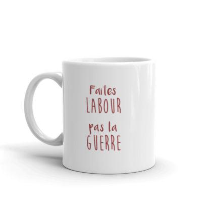 mug humour agricole - faites labour pas la guerre